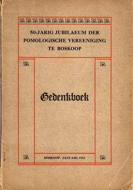 Gedenkboek 50-jarig jubilaeum der Pomologische Vereeniging te B