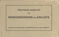 Practische naamlijst van Rhododendrons en Azalea's